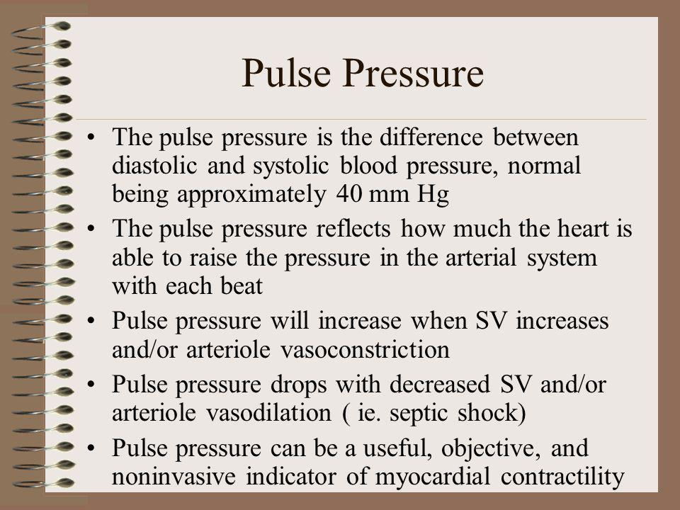 Pulse Pressure The pulse pressure is the difference between diastolic and systolic blood pressure, normal being approximately 40 mm Hg.