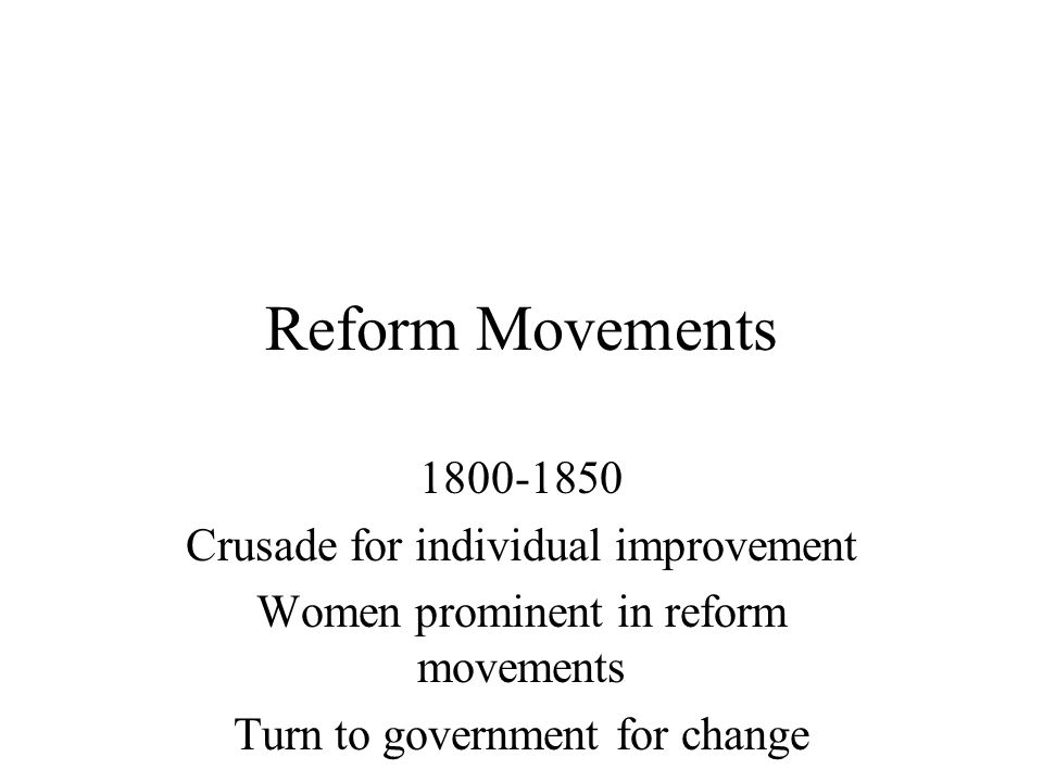 Reform Movements 1800-1850 Crusade for individual improvement