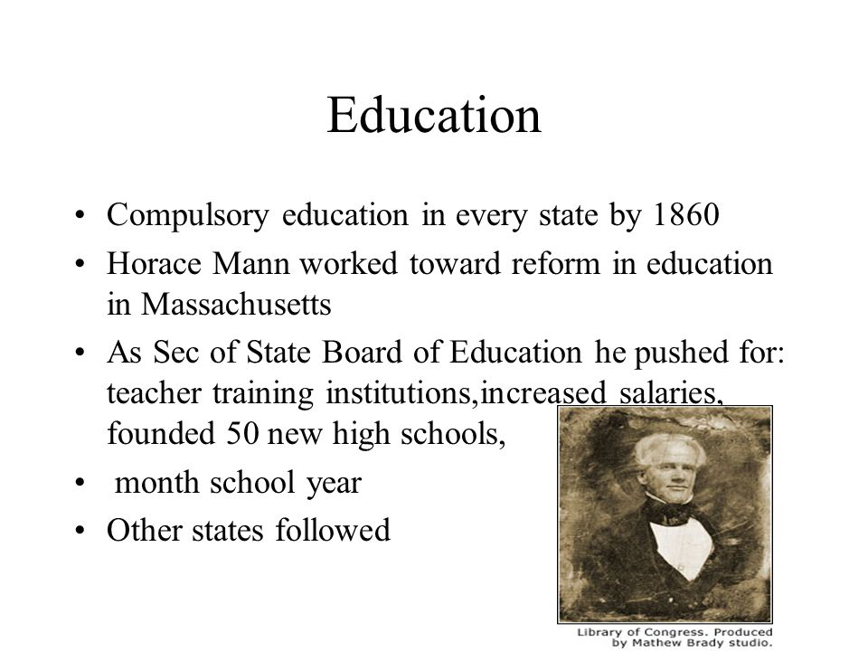 Education Compulsory education in every state by 1860
