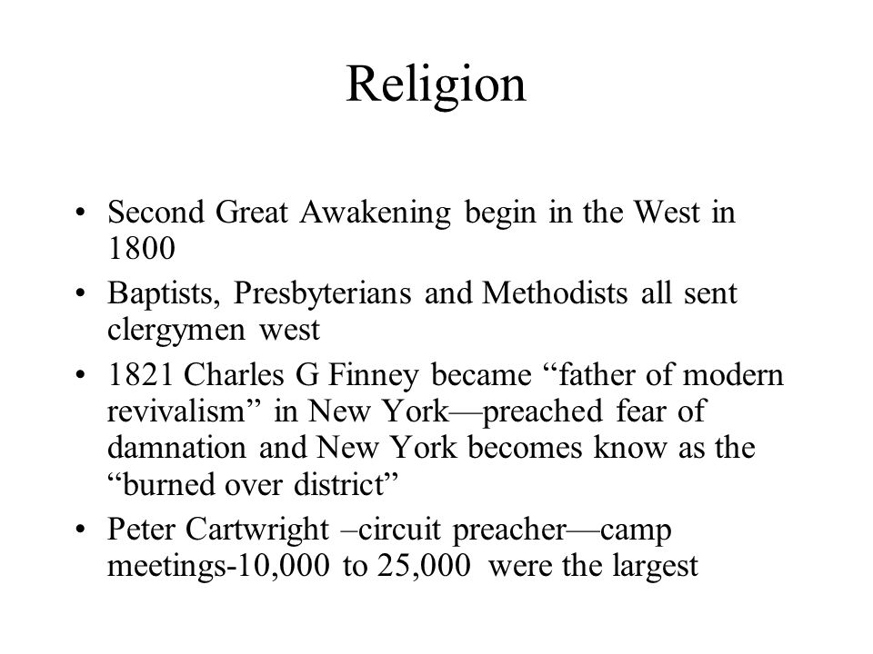 Religion Second Great Awakening begin in the West in 1800