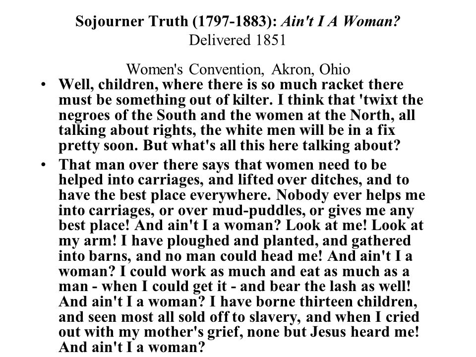 Sojourner Truth (1797-1883): Ain t I A Woman