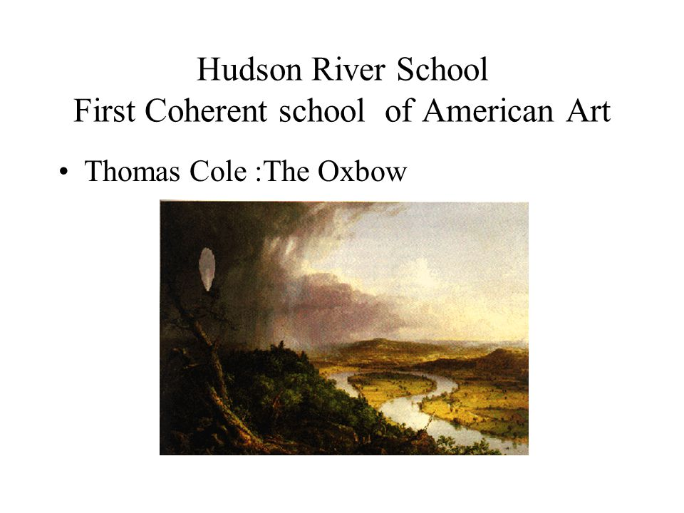 Hudson River School First Coherent school of American Art