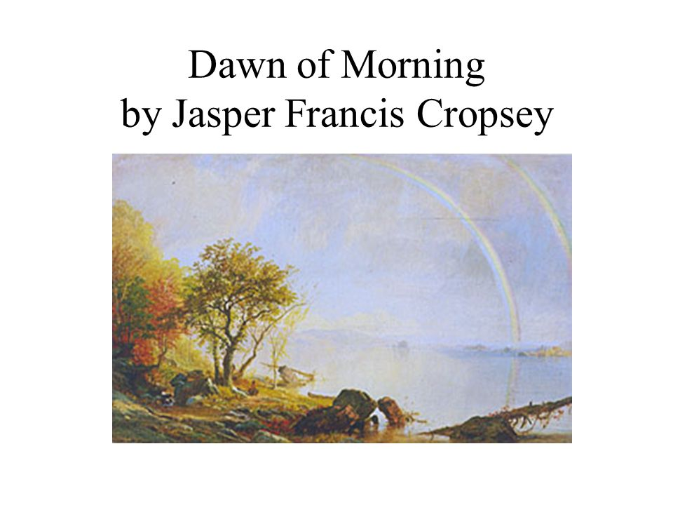 Dawn of Morning by Jasper Francis Cropsey