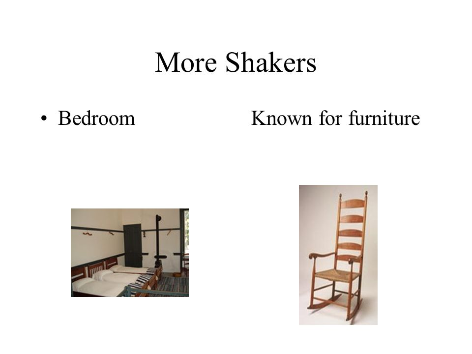 More Shakers Bedroom Known for furniture