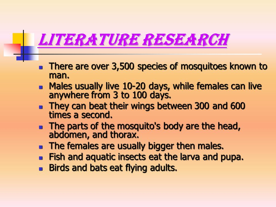 Literature Research There are over 3,500 species of mosquitoes known to man.