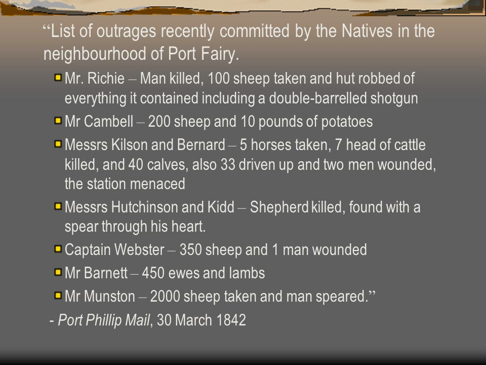 List of outrages recently committed by the Natives in the neighbourhood of Port Fairy.