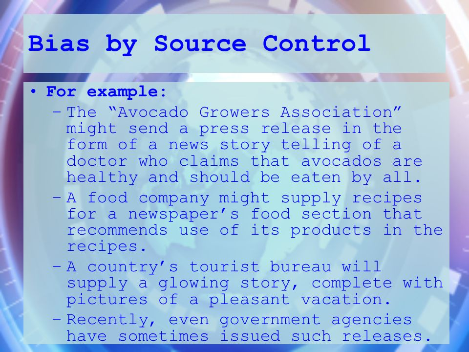 Bias by Source Control For example: