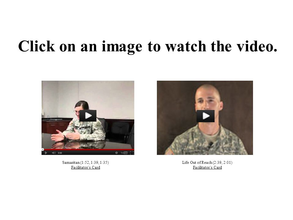 Click on an image to watch the video.