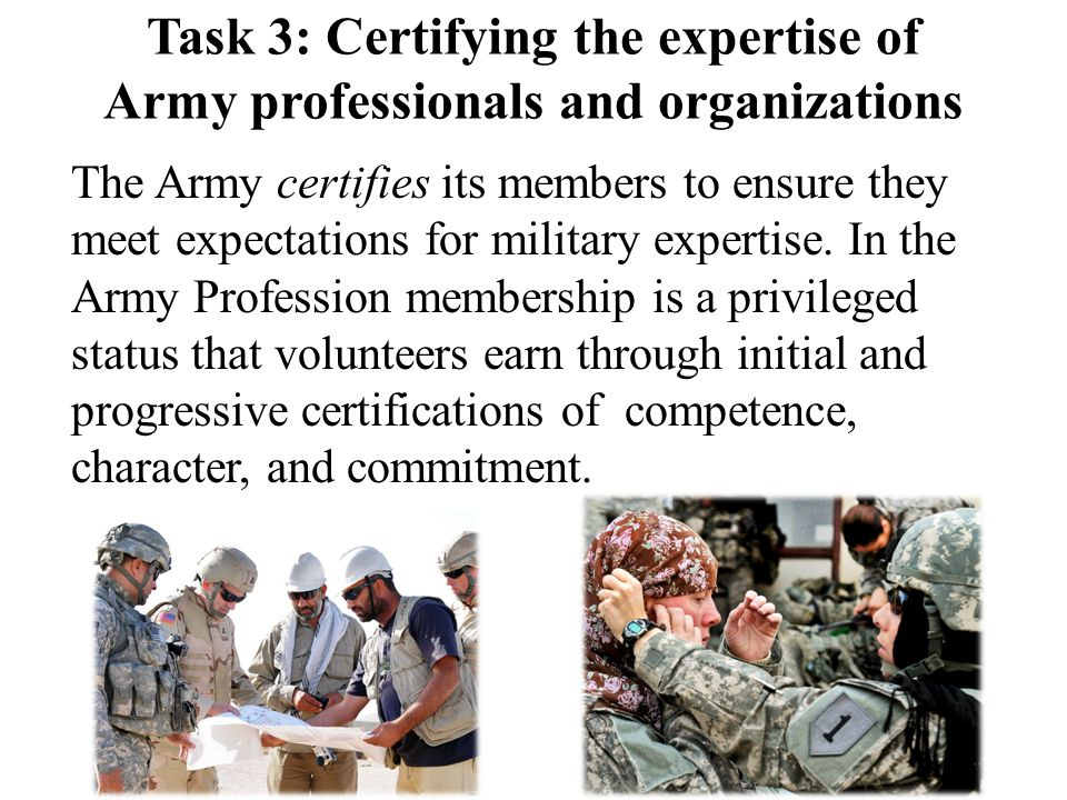 Task 3: Certifying the expertise of Army professionals and organizations