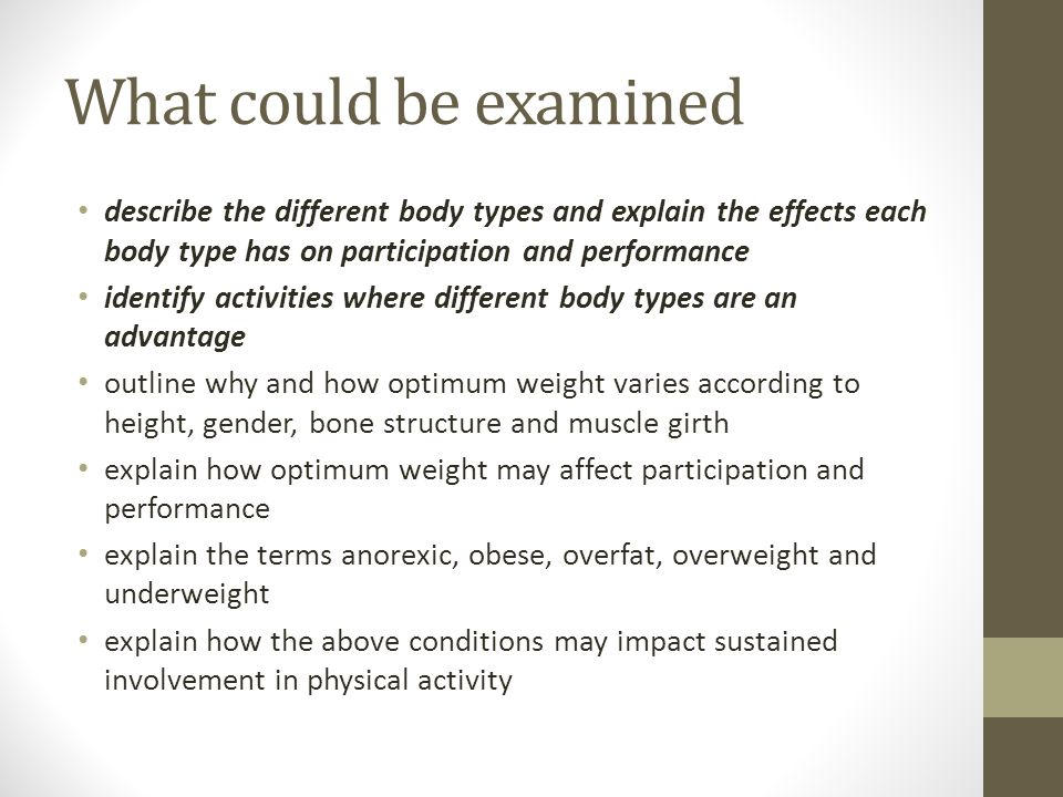 What could be examined describe the different body types and explain the effects each body type has on participation and performance.