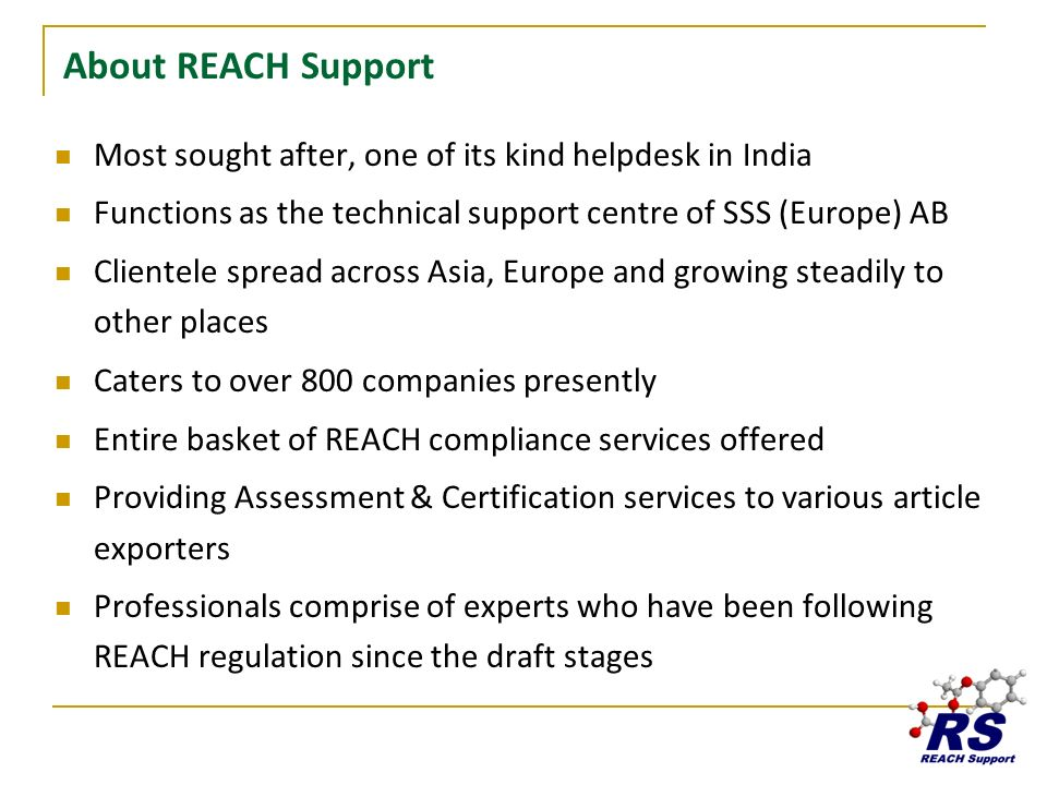 About REACH Support Most sought after, one of its kind helpdesk in India. Functions as the technical support centre of SSS (Europe) AB.