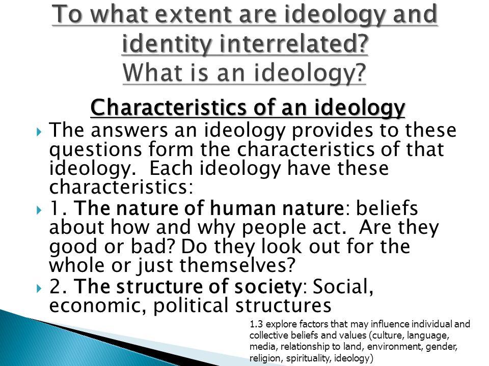 Characteristics of an ideology