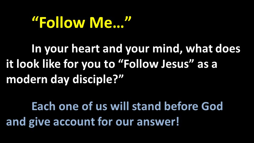 Each one of us will stand before God and give account for our answer!