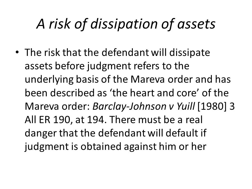 A risk of dissipation of assets