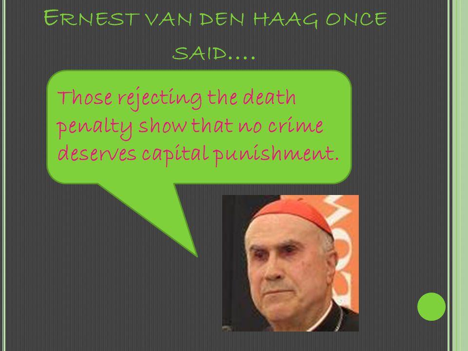 Ernest van den haag once said….