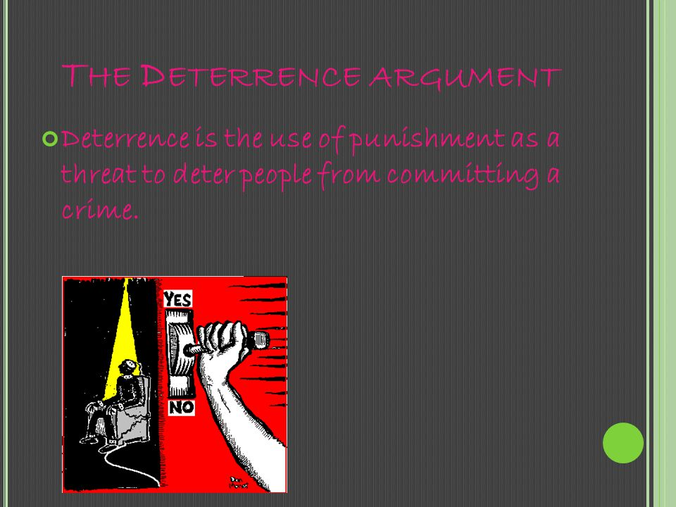 The Deterrence argument