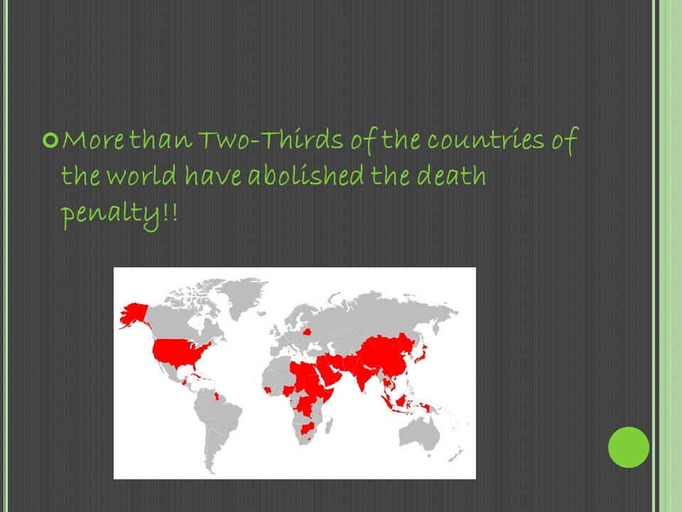 More than Two-Thirds of the countries of the world have abolished the death penalty!!