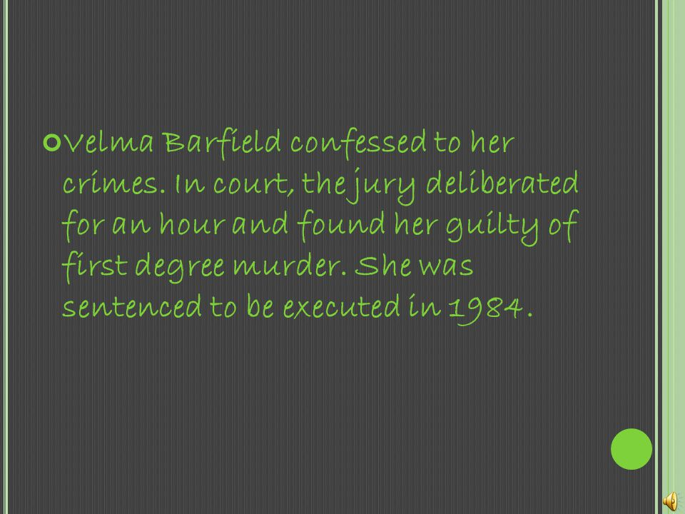 Velma Barfield confessed to her crimes