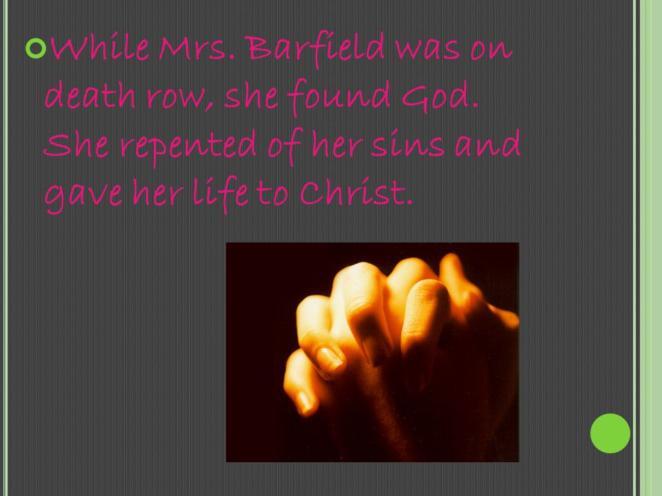 While Mrs. Barfield was on death row, she found God