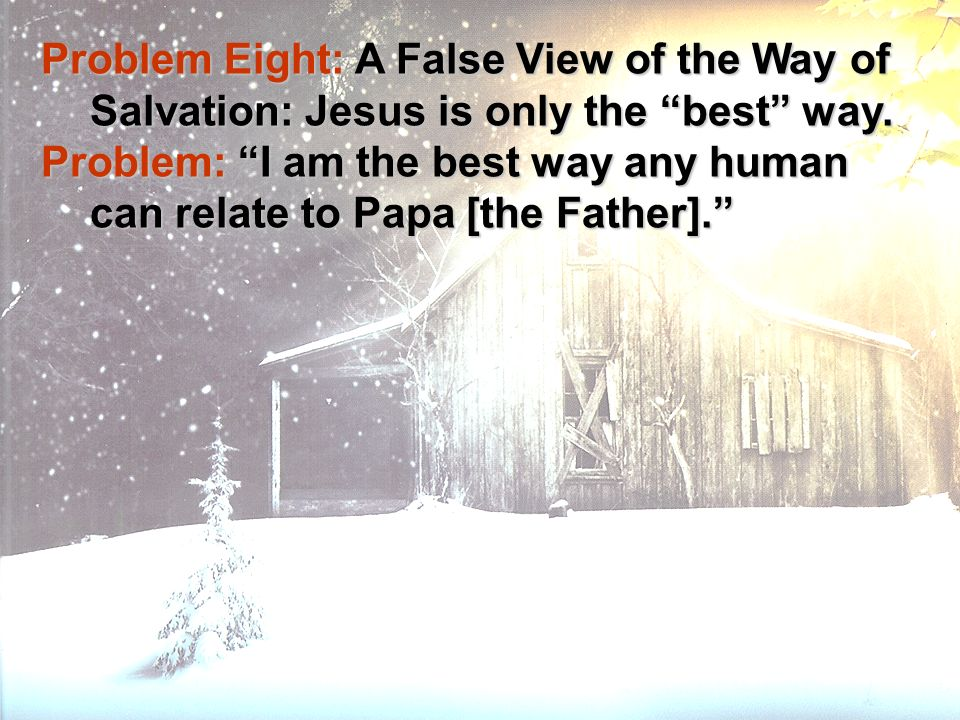 Problem Eight: A False View of the Way of