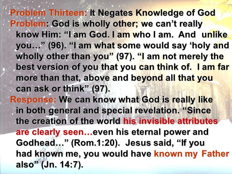 Problem Thirteen: It Negates Knowledge of God