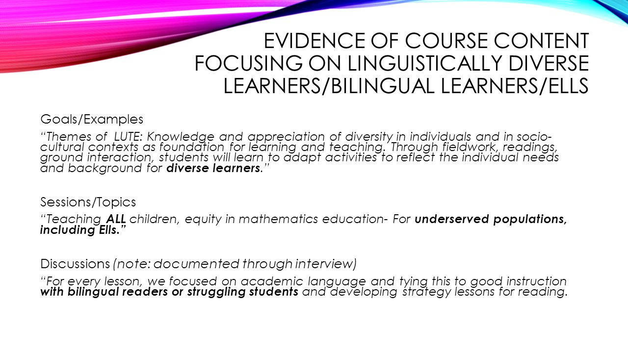 Evidence of course content focusing on linguistically diverse learners/bilingual learners/ells