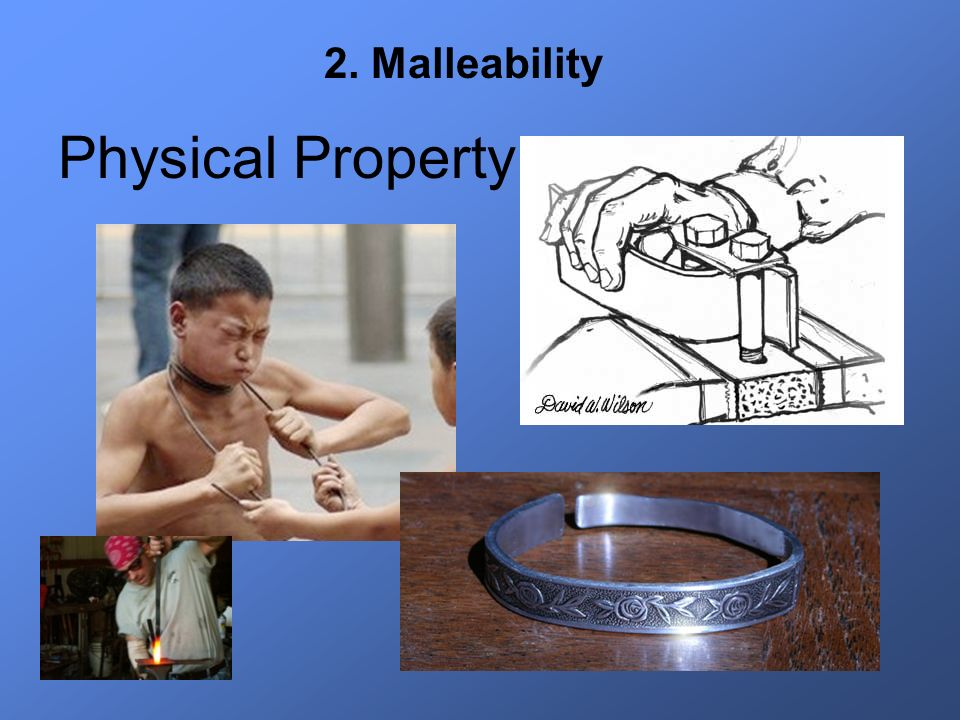 2. Malleability Physical Property