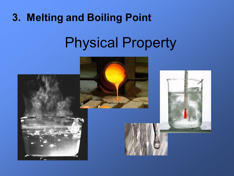 3. Melting and Boiling Point