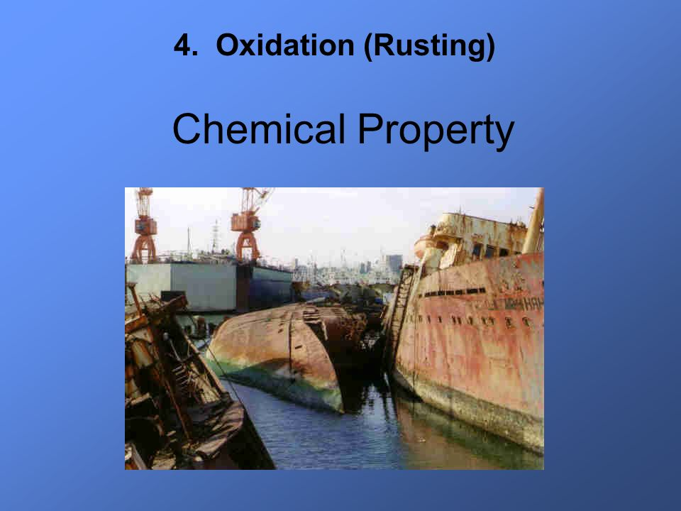 4. Oxidation (Rusting) Chemical Property