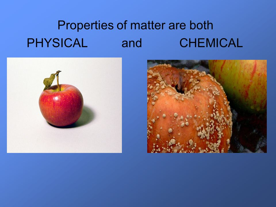 Properties of matter are both