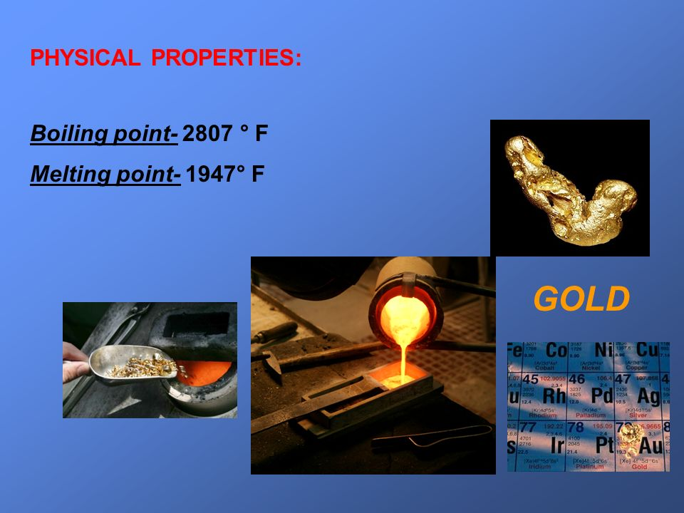 GOLD PHYSICAL PROPERTIES: Boiling point ° F