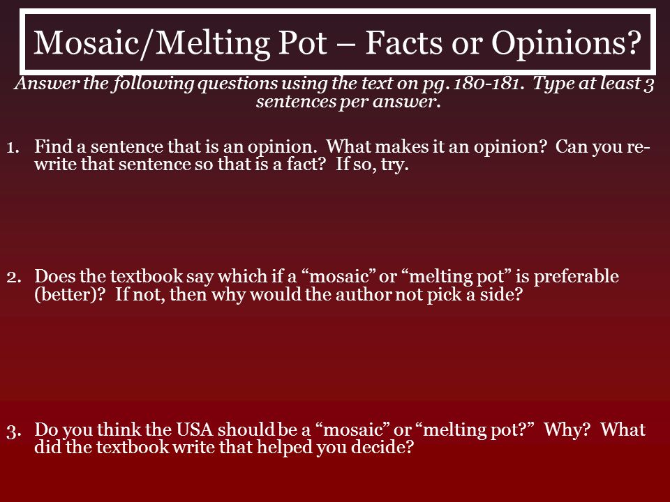 Mosaic/Melting Pot – Facts or Opinions