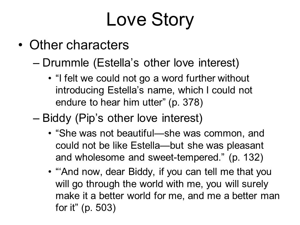 Love Story Other characters Drummle (Estella's other love interest)