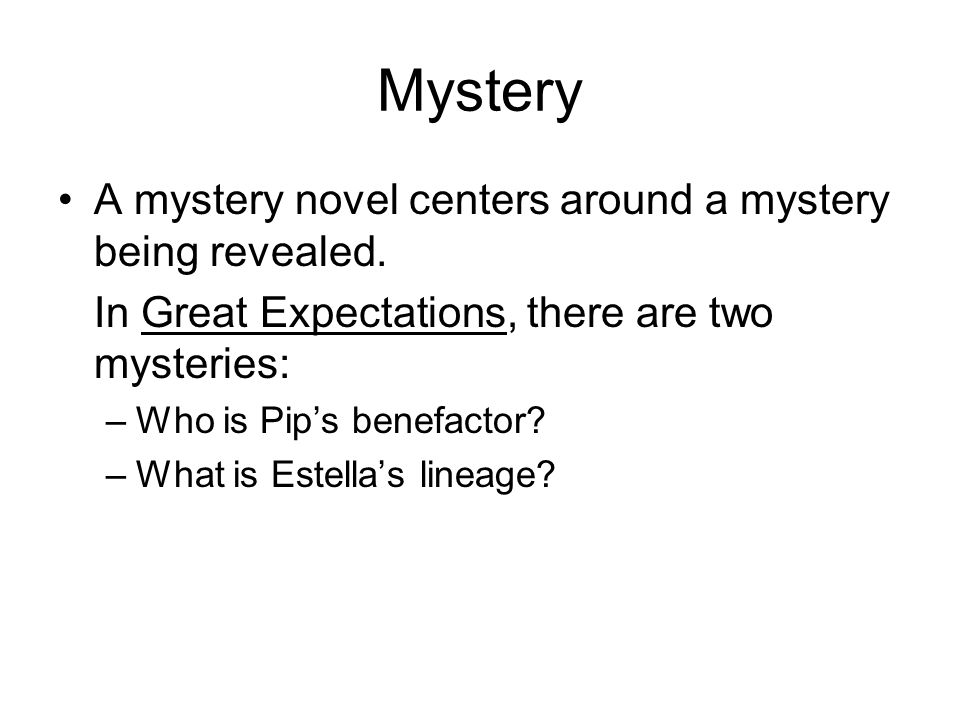 Mystery A mystery novel centers around a mystery being revealed.