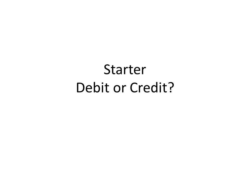 Starter Debit or Credit