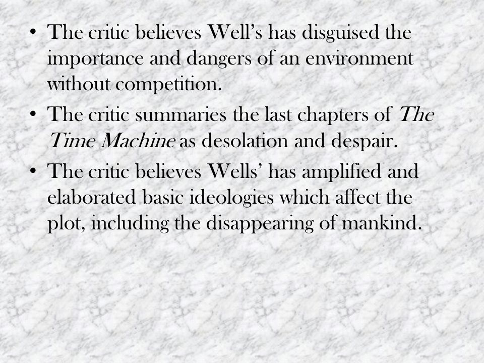 The critic believes Well's has disguised the importance and dangers of an environment without competition.