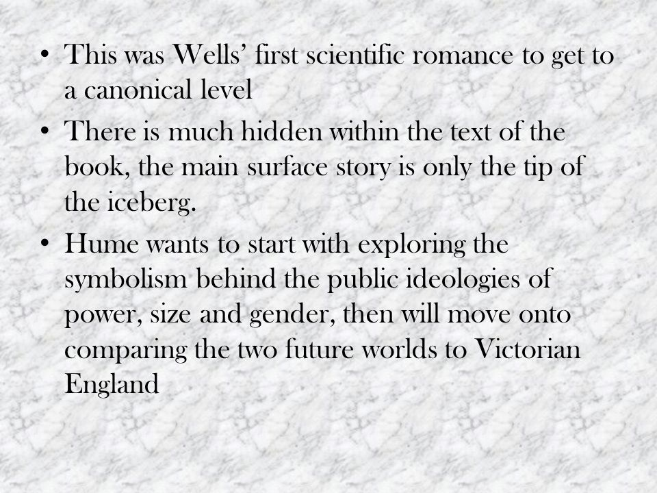 This was Wells' first scientific romance to get to a canonical level