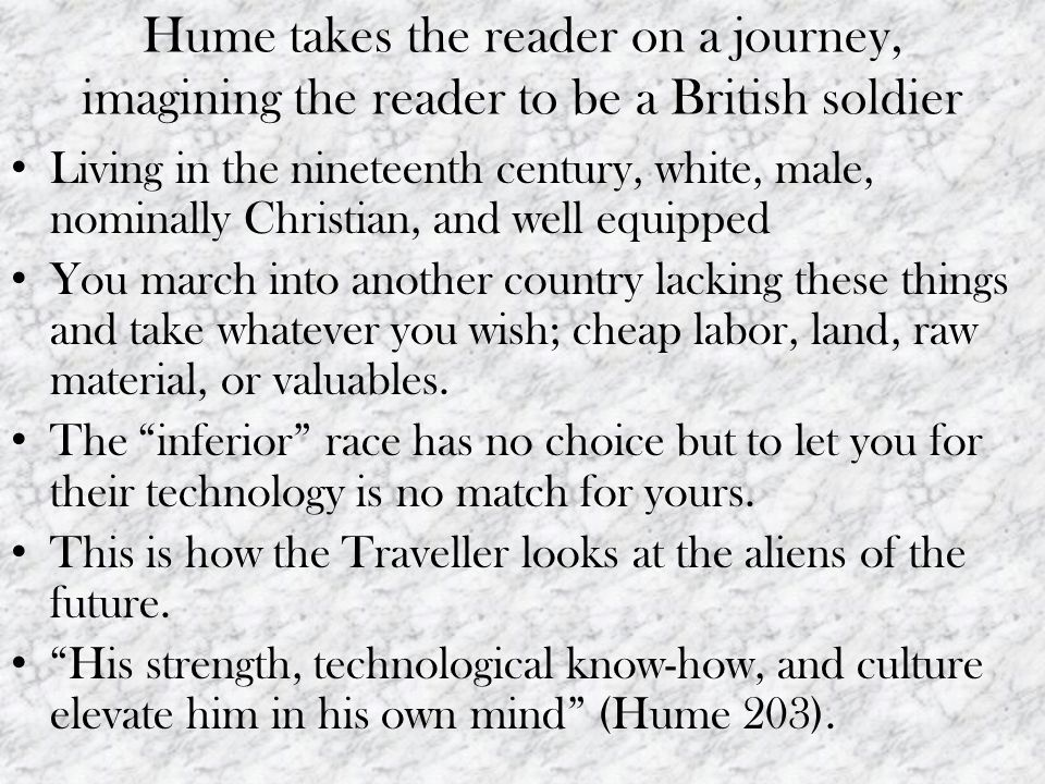 Hume takes the reader on a journey, imagining the reader to be a British soldier