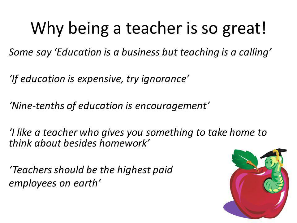 Why being a teacher is so great!