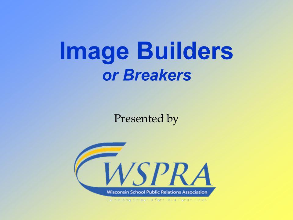 Image Builders or Breakers