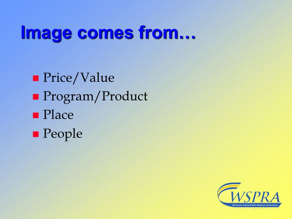 Image comes from… Price/Value Program/Product Place People