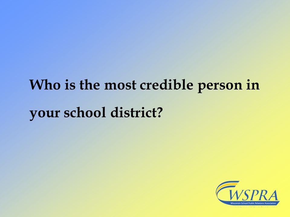 Who is the most credible person in your school district