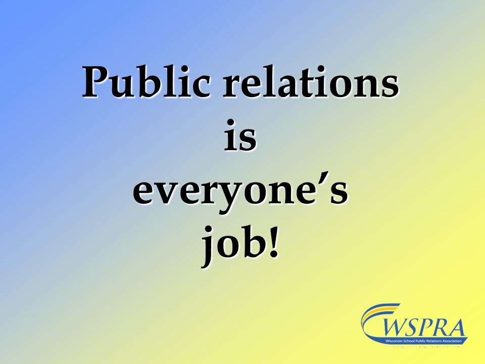 Public relations is everyone's job!
