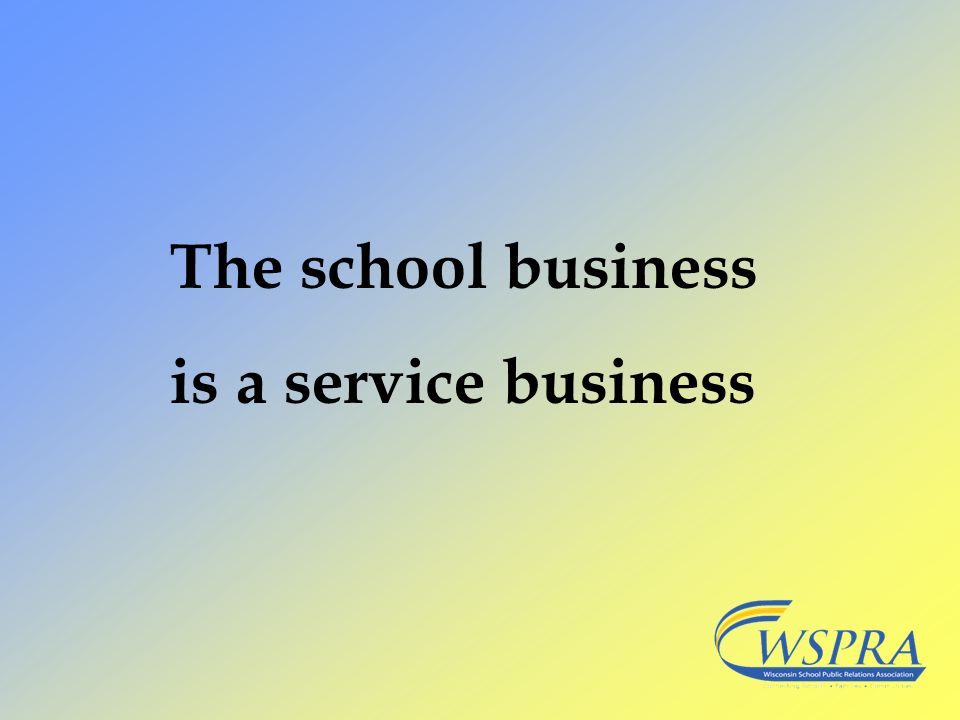 The school business is a service business