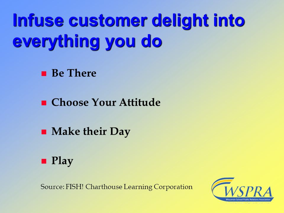 Infuse customer delight into everything you do