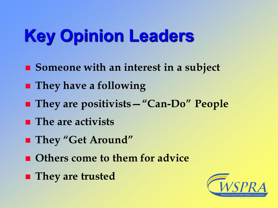 Key Opinion Leaders Someone with an interest in a subject