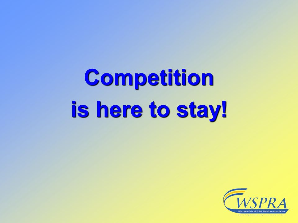 Competition is here to stay!