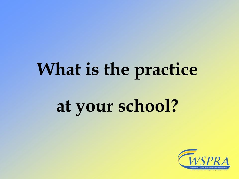 What is the practice at your school