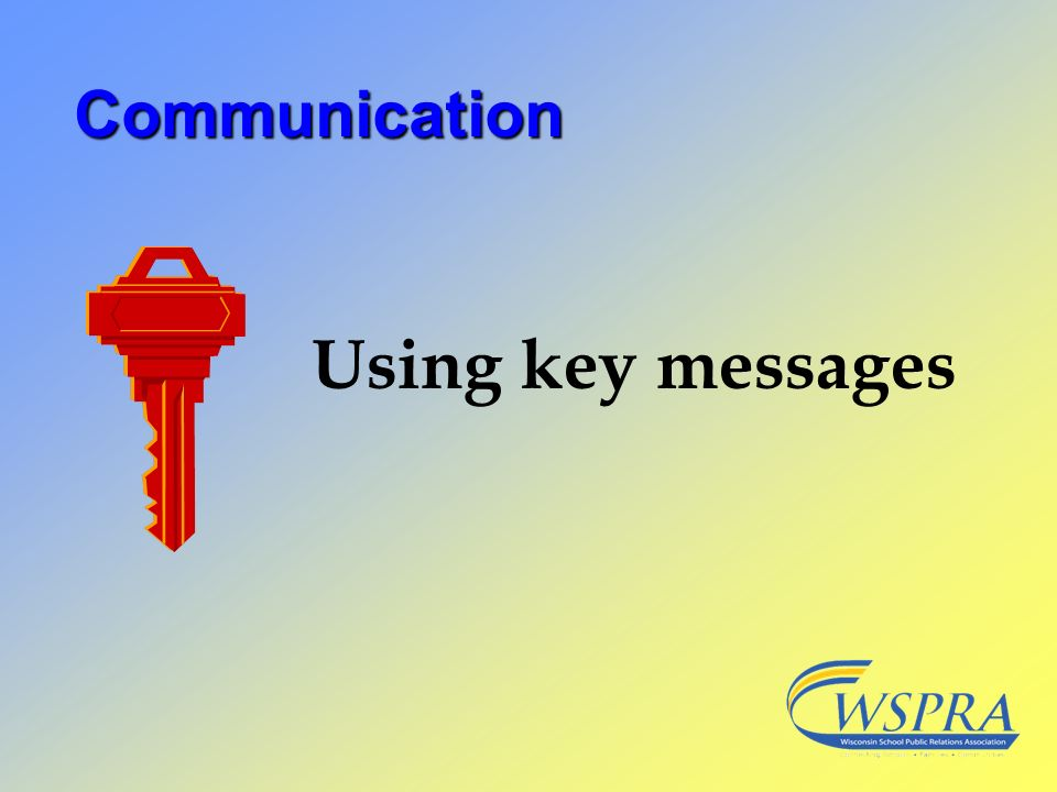 Using key messages Communication