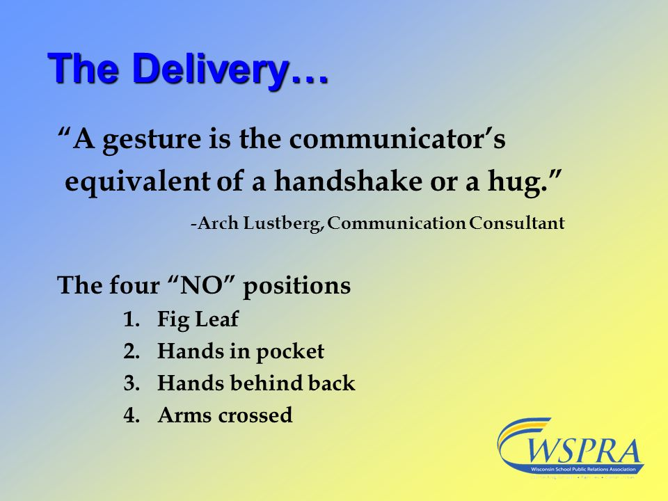 The Delivery… A gesture is the communicator's